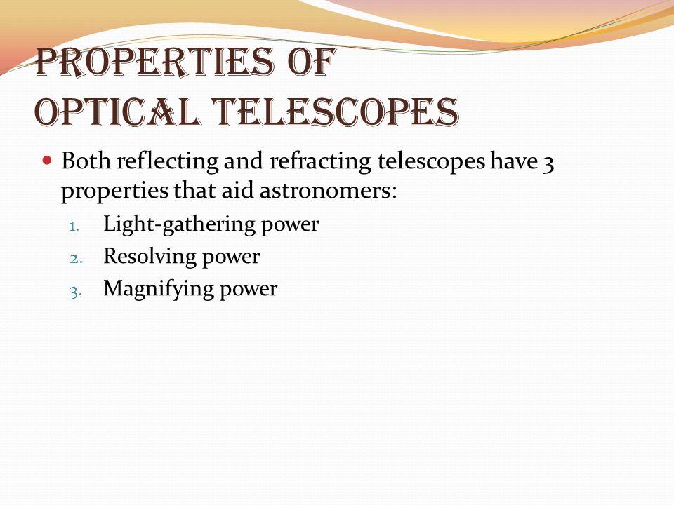 Properties of Optical telescopes