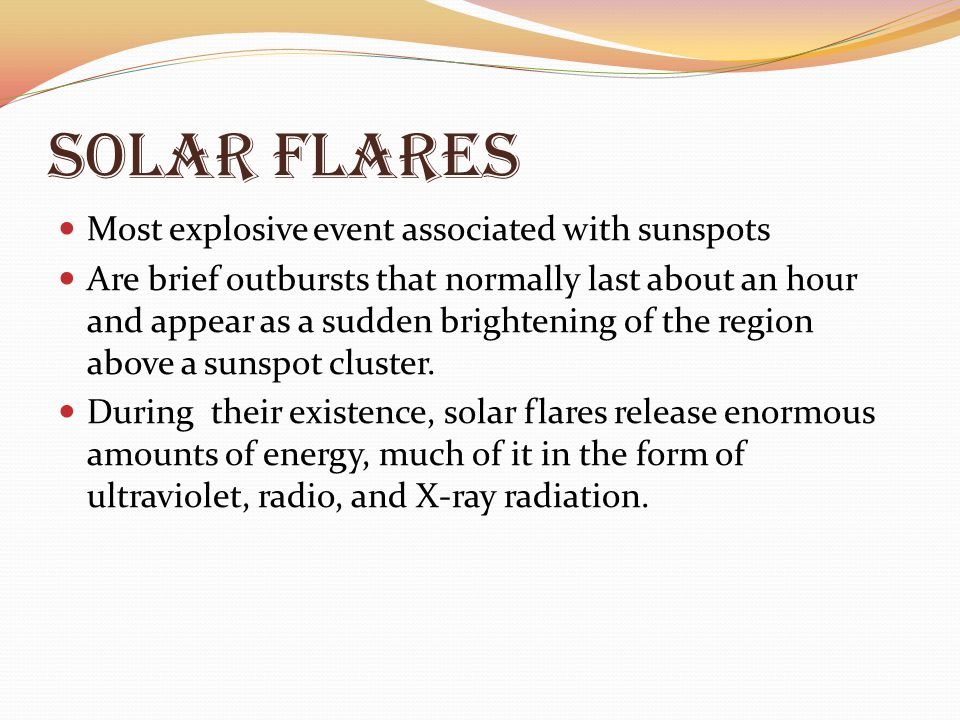 Solar Flares Most explosive event associated with sunspots