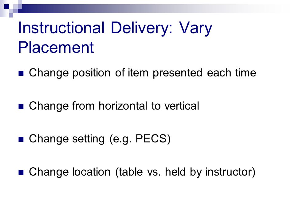 Instructional Delivery: Vary Placement