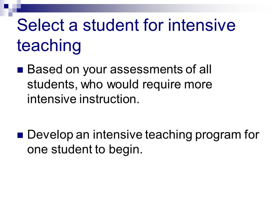 Select a student for intensive teaching