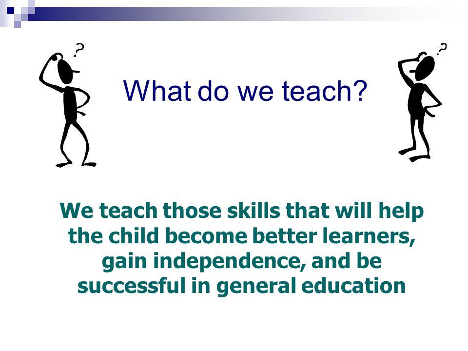 What do we teach.