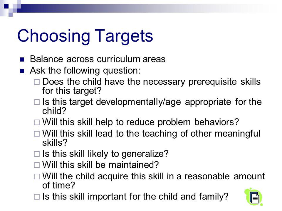 Choosing Targets Balance across curriculum areas