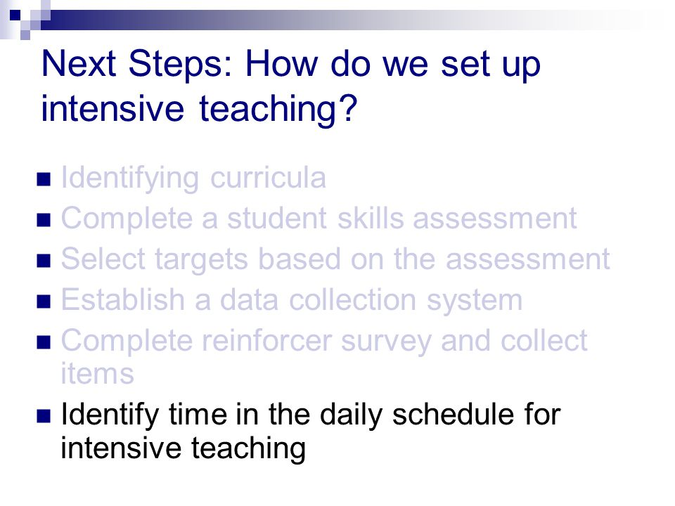Next Steps: How do we set up intensive teaching