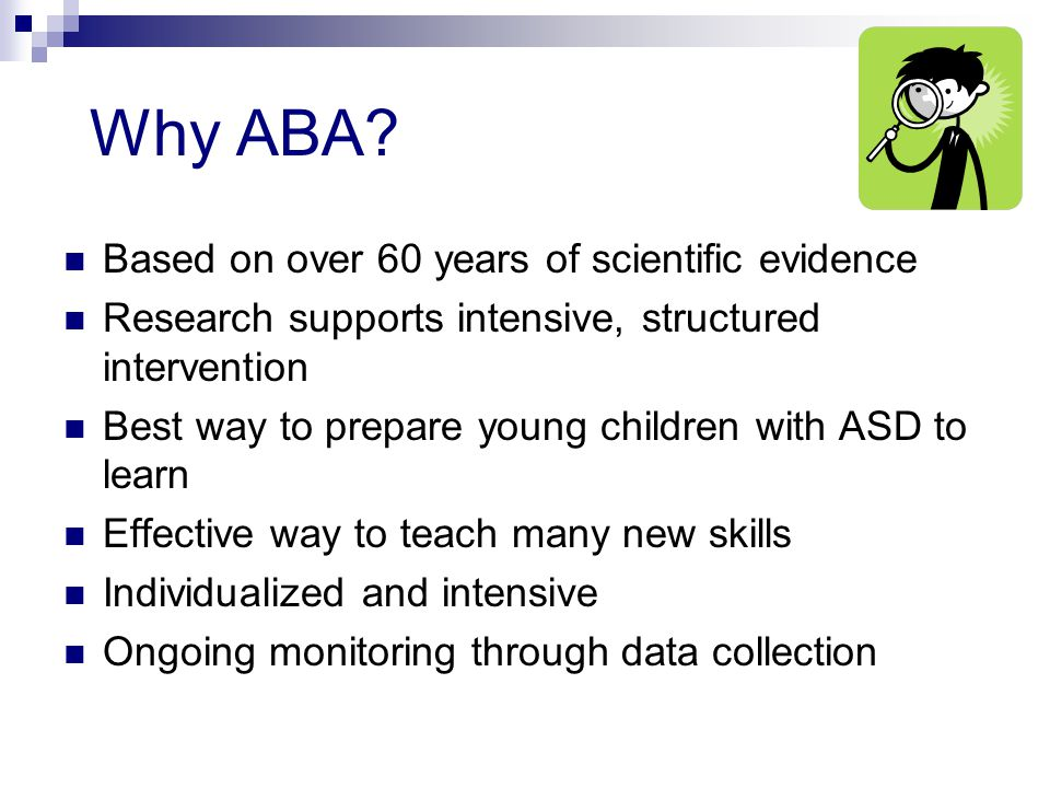 Why ABA Based on over 60 years of scientific evidence