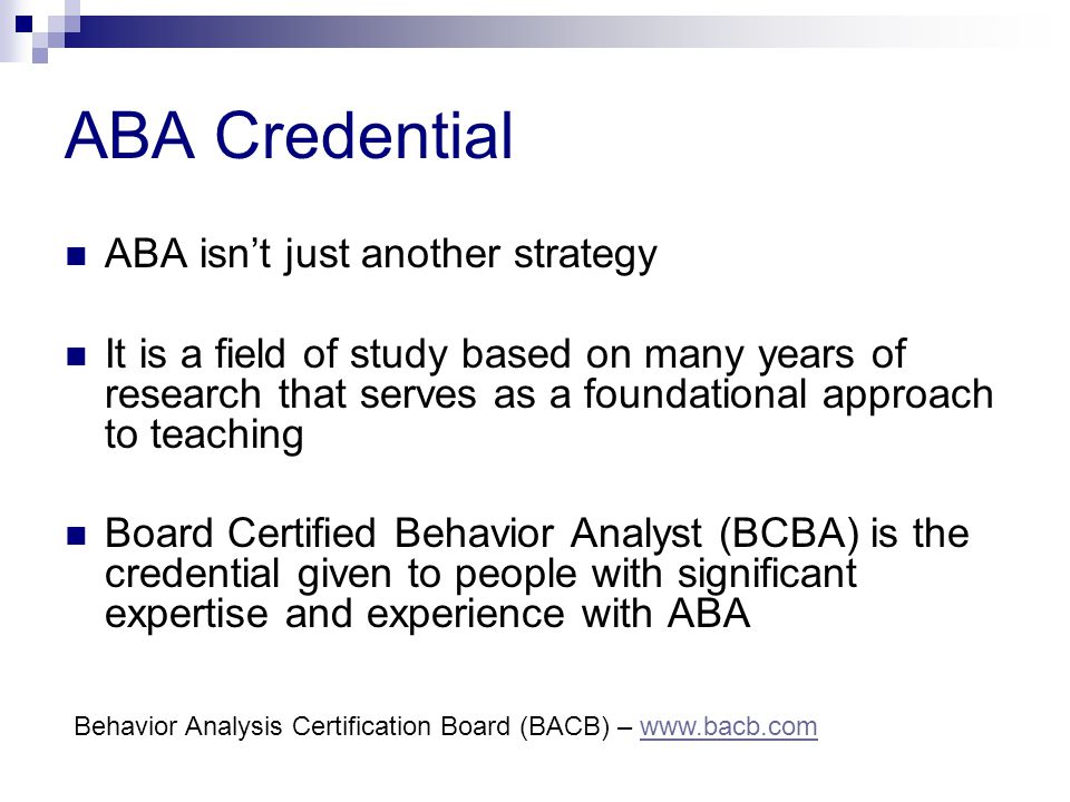 ABA Credential ABA isn't just another strategy