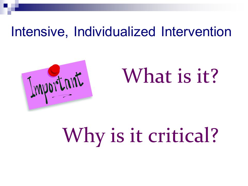 Intensive, Individualized Intervention
