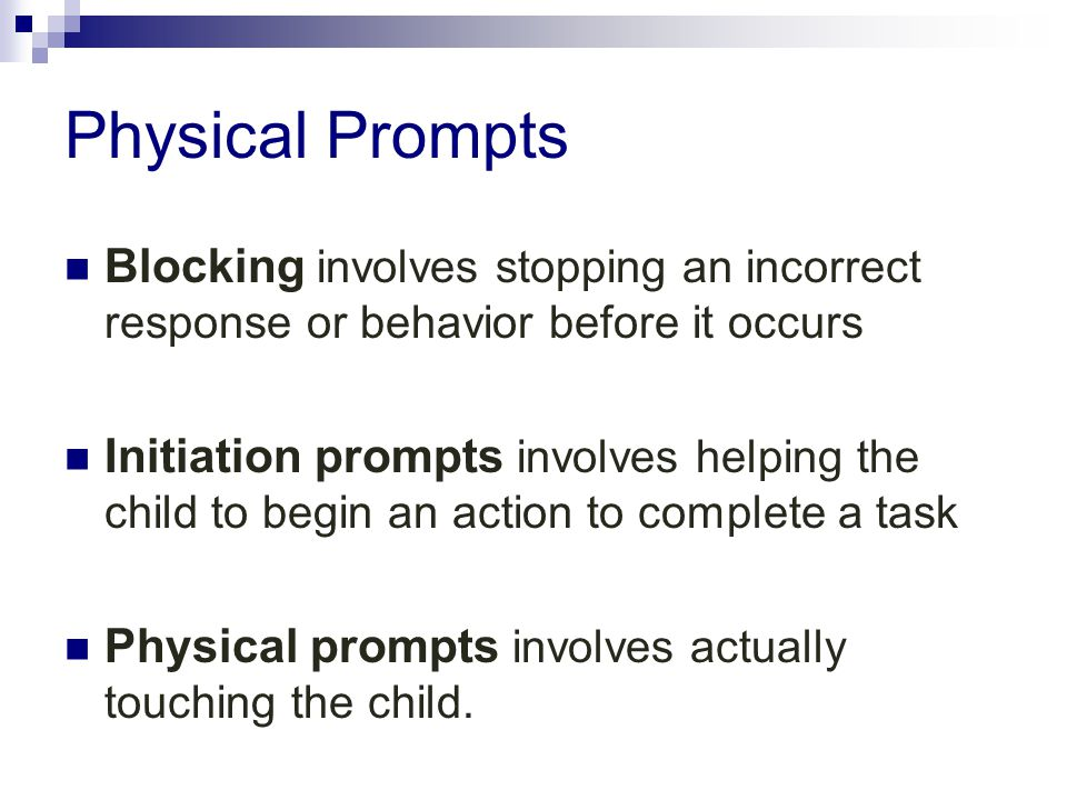 Physical Prompts Blocking involves stopping an incorrect response or behavior before it occurs.