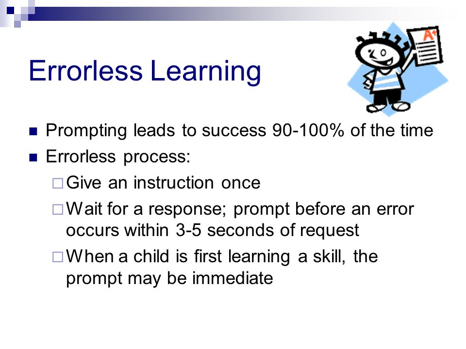 Errorless Learning Prompting leads to success 90-100% of the time