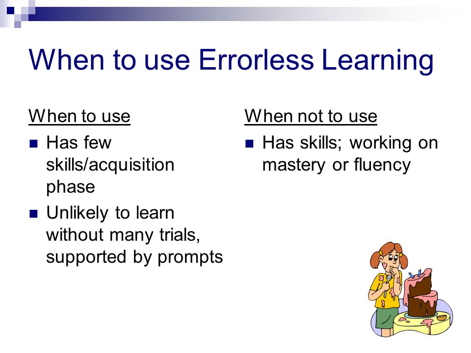 When to use Errorless Learning