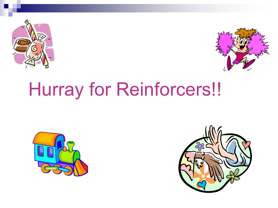 Hurray for Reinforcers!!