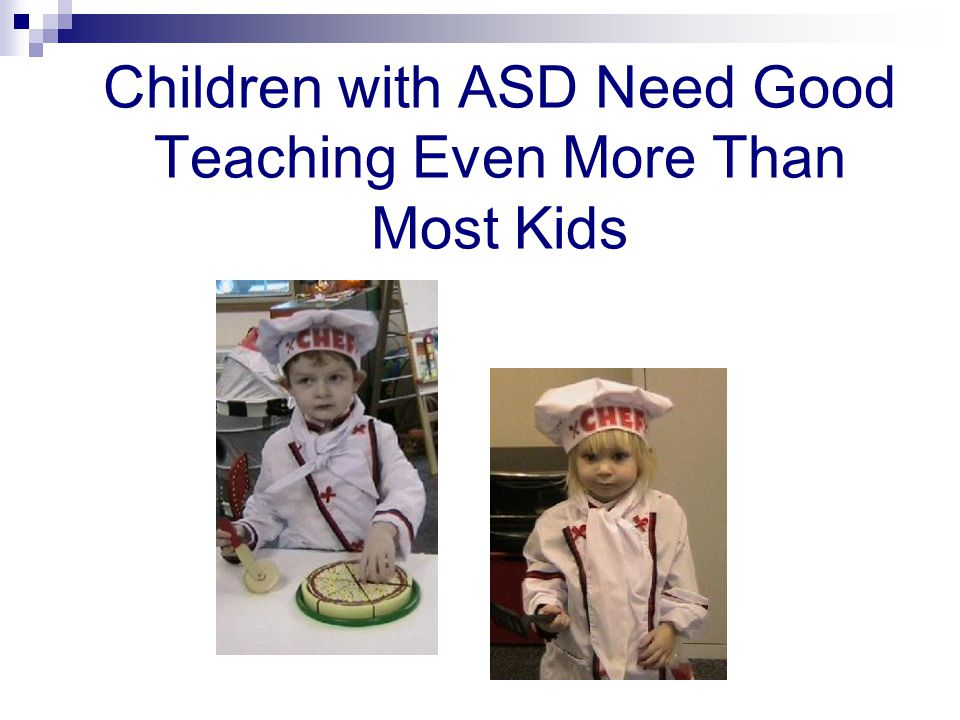 Children with ASD Need Good Teaching Even More Than Most Kids