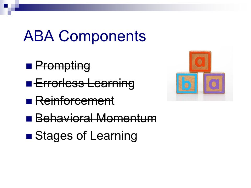 ABA Components Prompting Errorless Learning Reinforcement