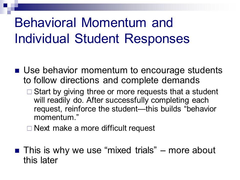 Behavioral Momentum and Individual Student Responses