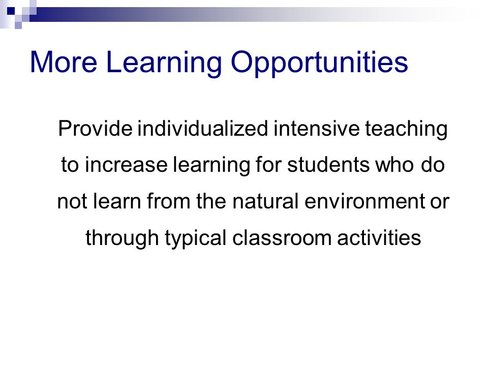 More Learning Opportunities