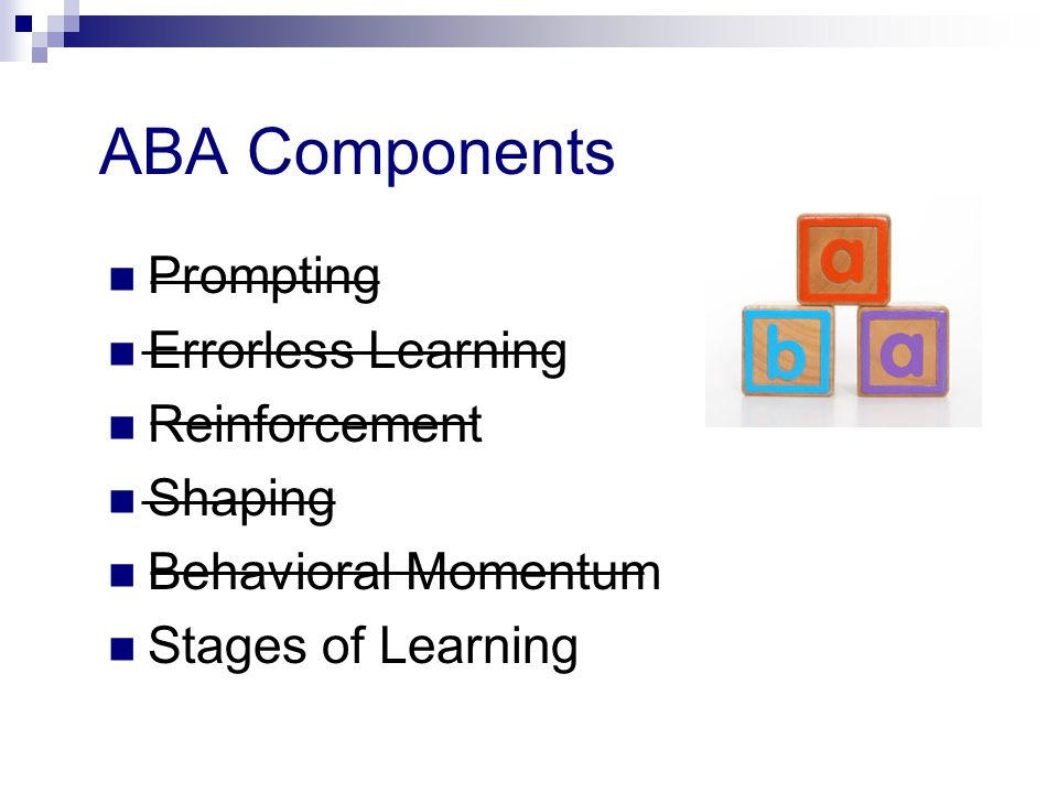 ABA Components Prompting Errorless Learning Reinforcement Shaping