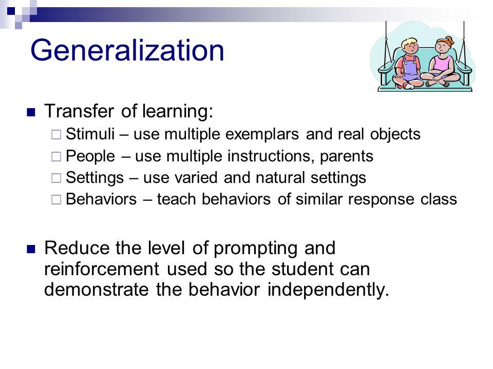 Generalization Transfer of learning: