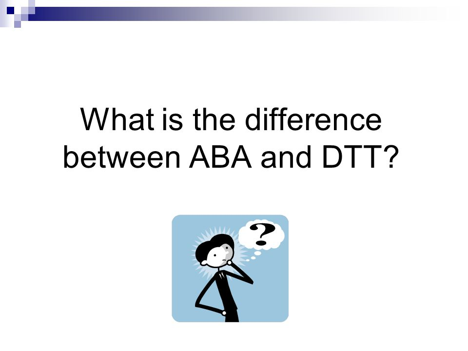 What is the difference between ABA and DTT