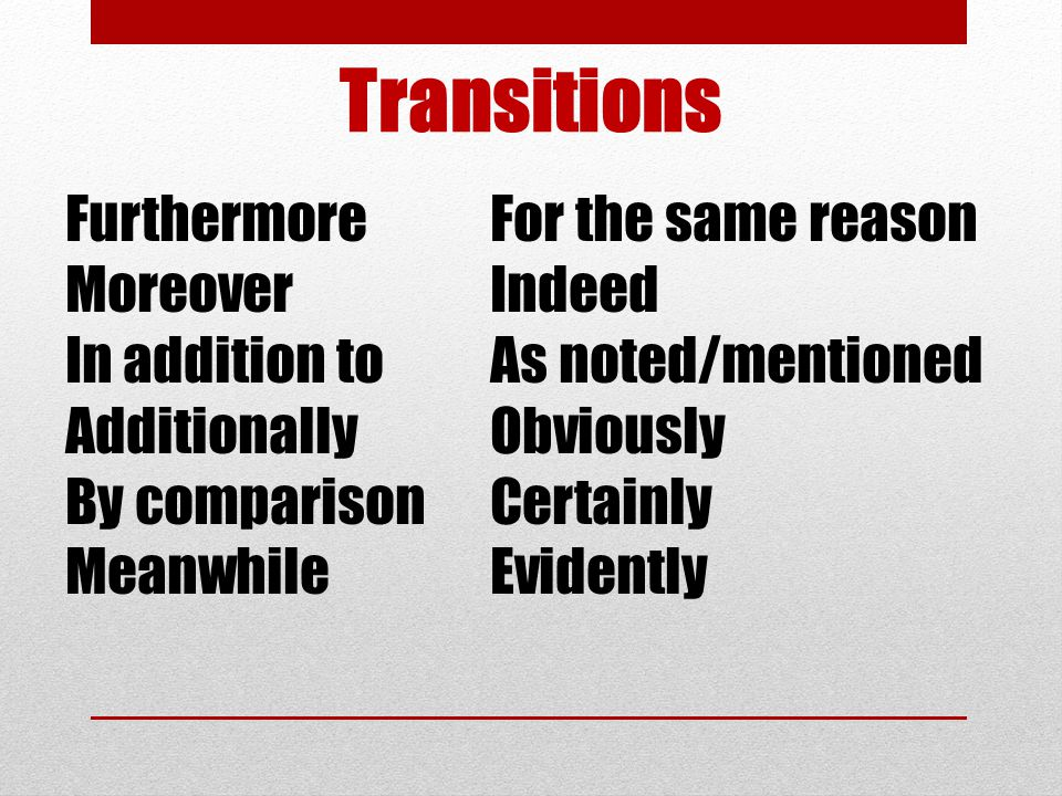 Transitions Furthermore For the same reason Moreover Indeed