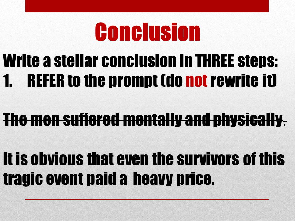 Conclusion Write a stellar conclusion in THREE steps: