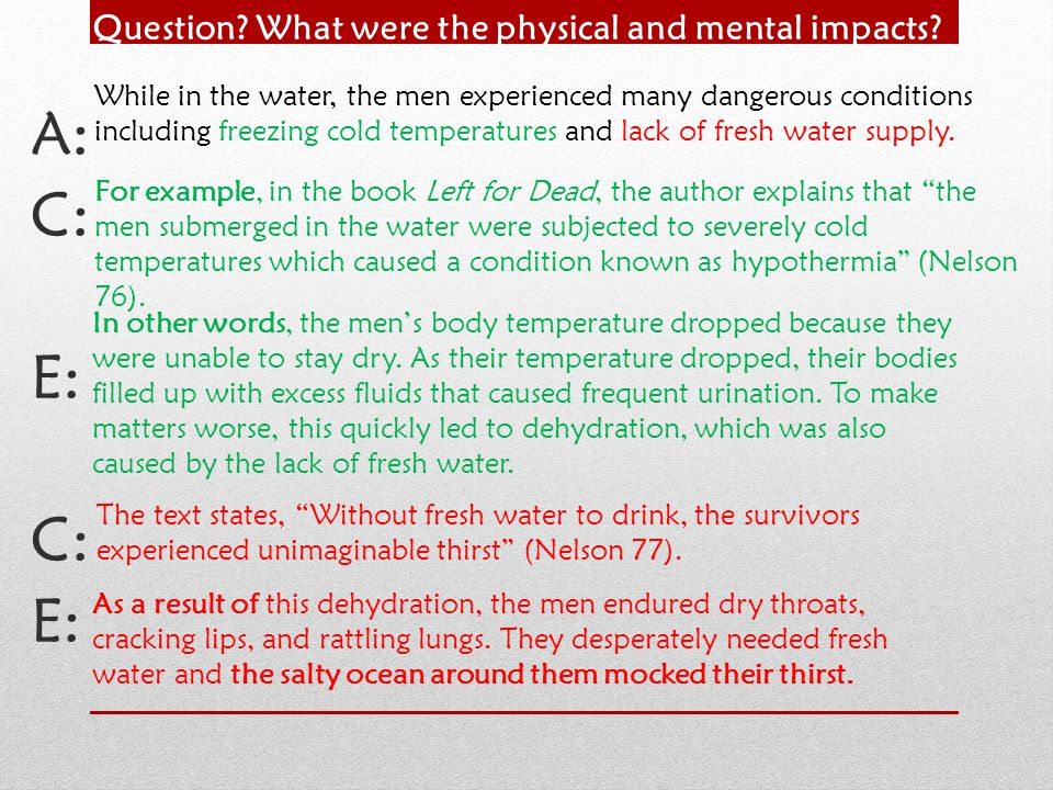 A: C: E: Question What were the physical and mental impacts