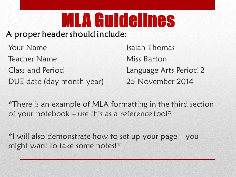 MLA Guidelines A proper header should include: Your Name Isaiah Thomas