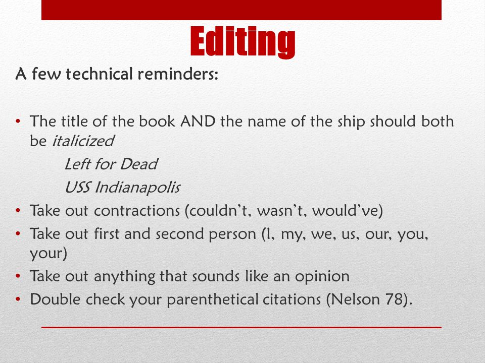 Editing A few technical reminders: