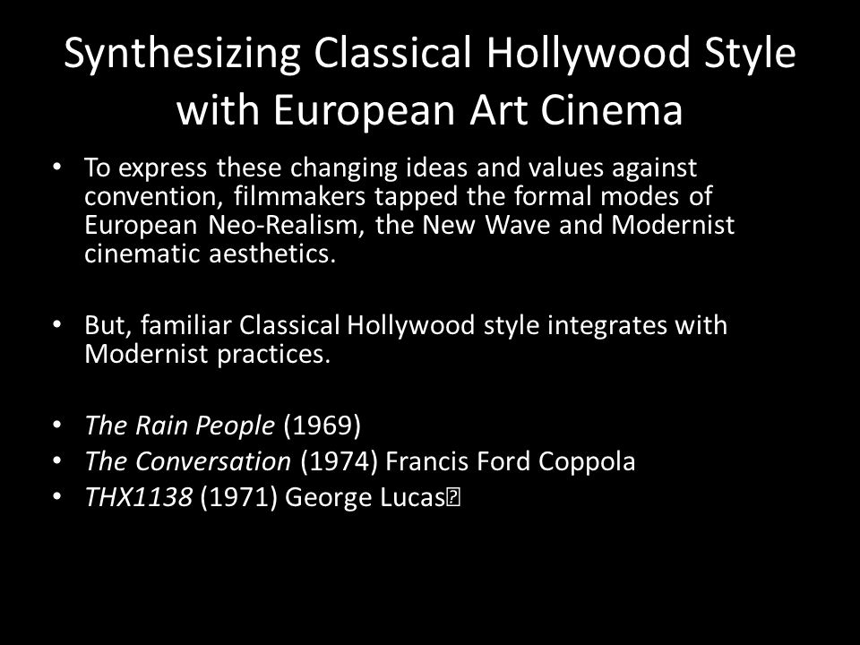 Synthesizing Classical Hollywood Style with European Art Cinema