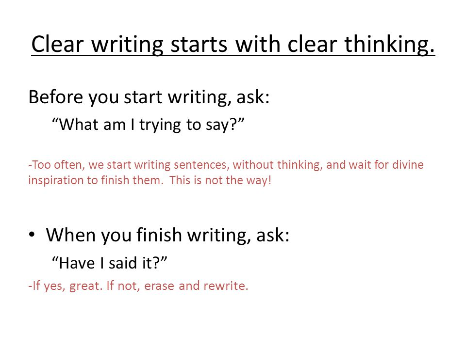 Clear writing starts with clear thinking.