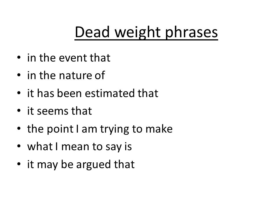 Dead weight phrases in the event that in the nature of