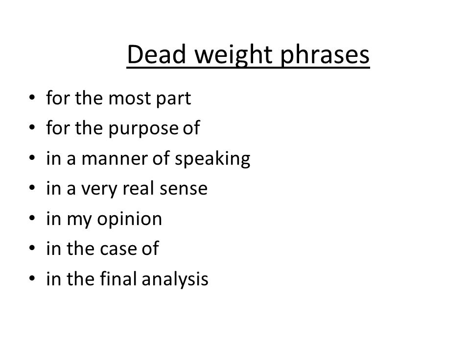 Dead weight phrases for the most part for the purpose of