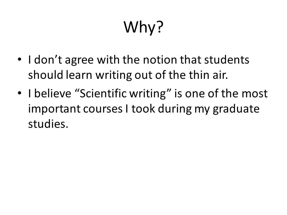 Why I don't agree with the notion that students should learn writing out of the thin air.