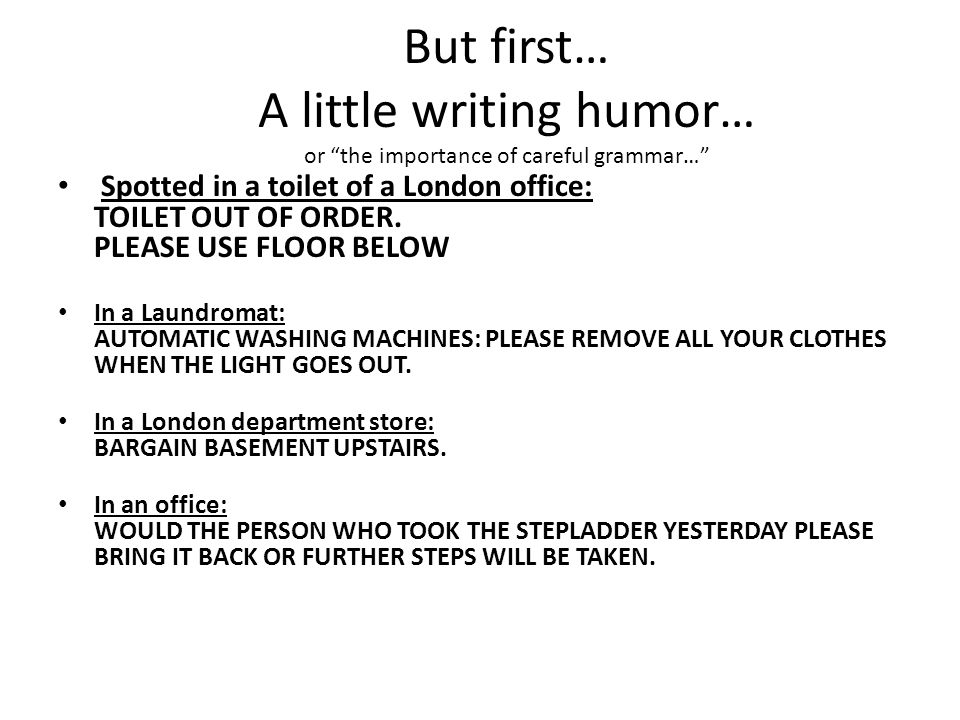 But first… A little writing humor… or the importance of careful grammar…