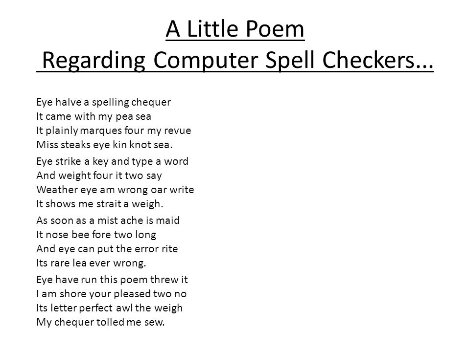 A Little Poem Regarding Computer Spell Checkers...