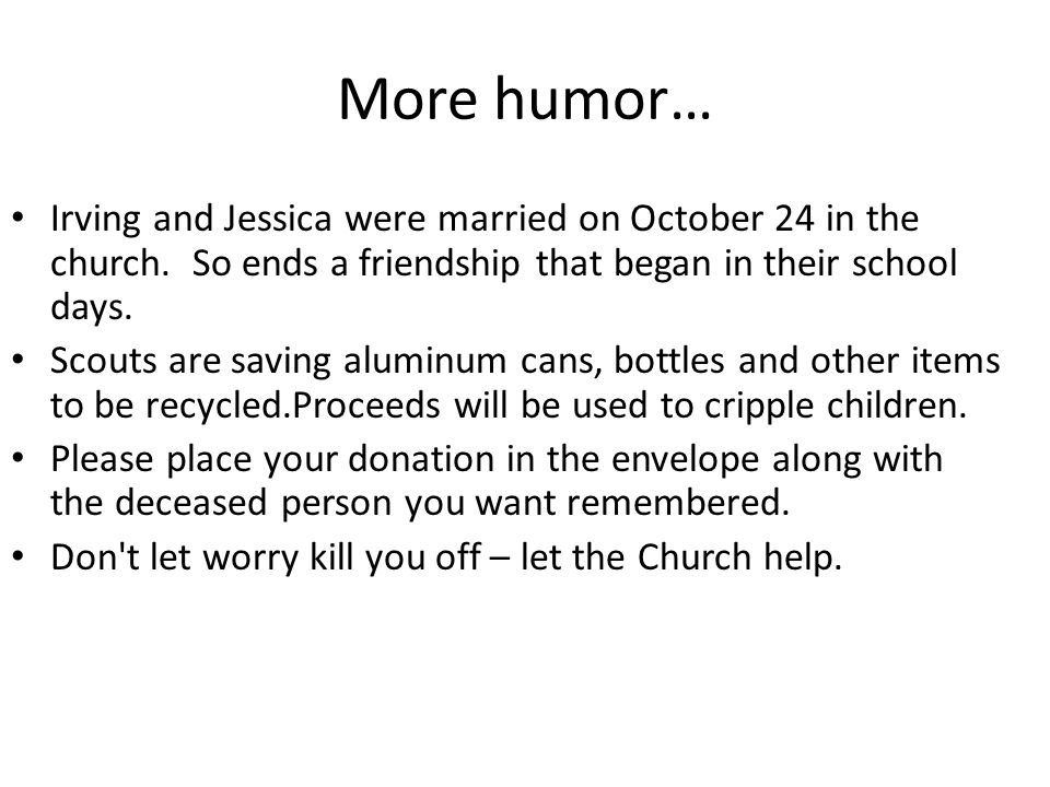More humor… Irving and Jessica were married on October 24 in the church. So ends a friendship that began in their school days.