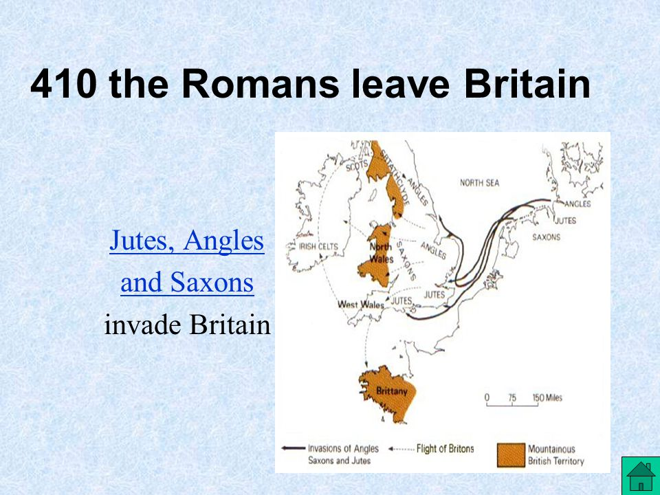 410 the Romans leave Britain