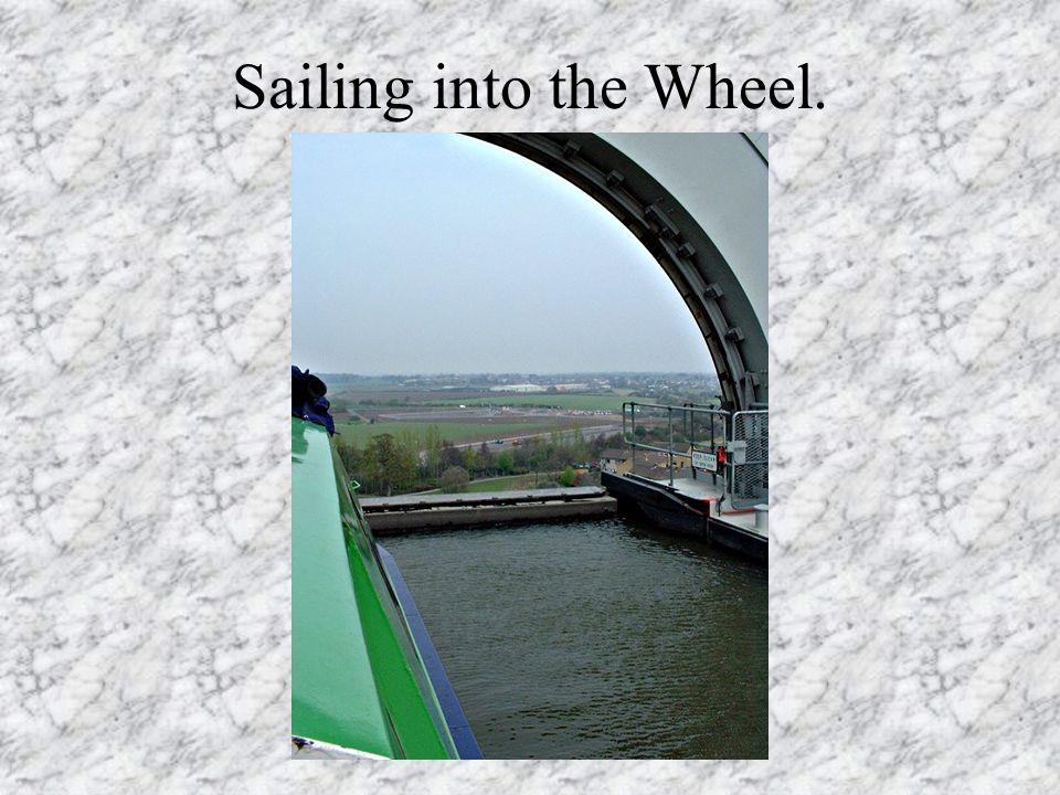 Sailing into the Wheel.