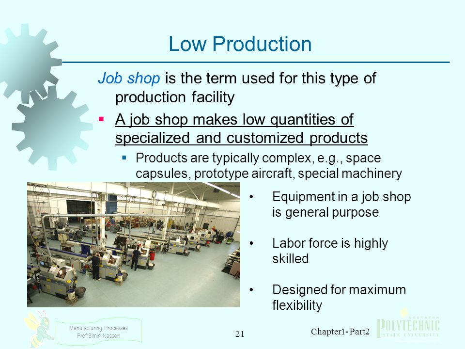 Low Production Job shop is the term used for this type of production facility.