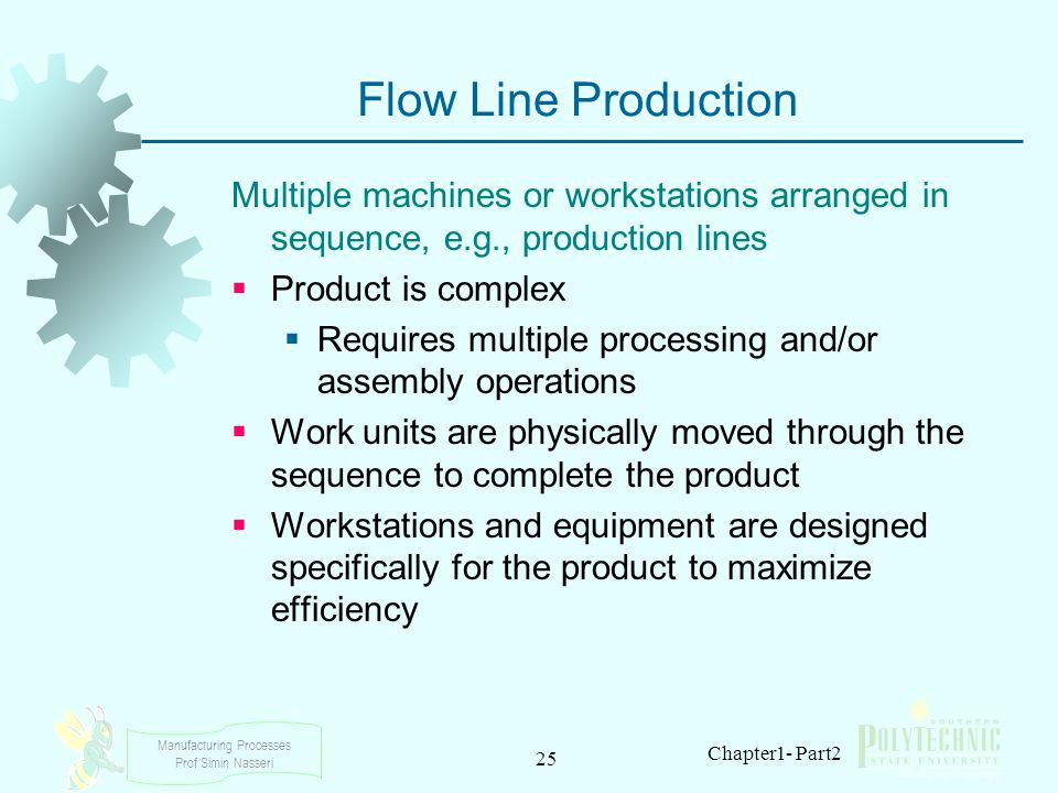 Flow Line Production Multiple machines or workstations arranged in sequence, e.g., production lines.