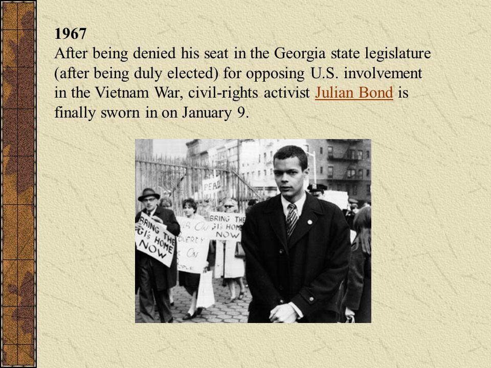 1967 After being denied his seat in the Georgia state legislature (after being duly elected) for opposing U.S.