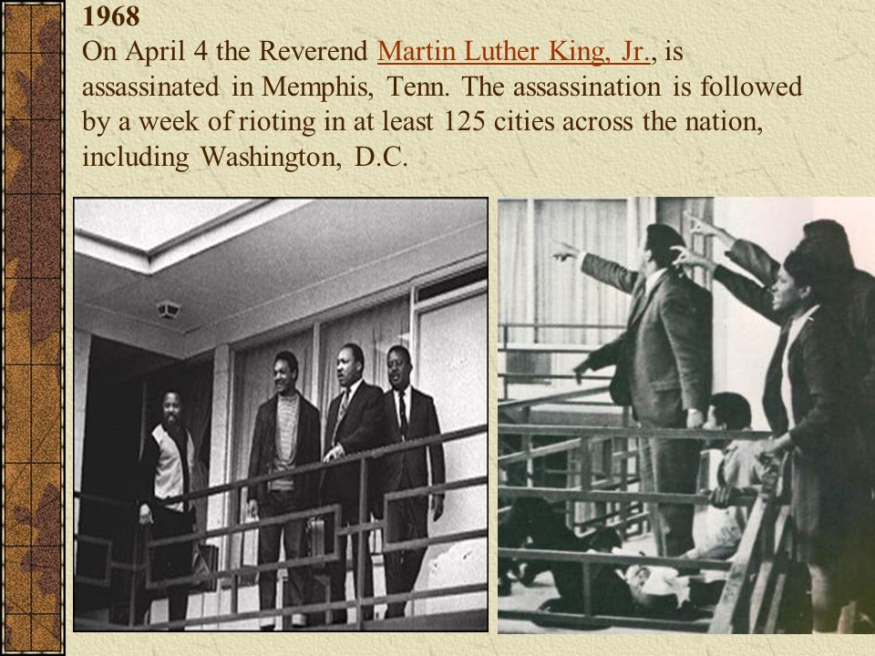 1968 On April 4 the Reverend Martin Luther King, Jr