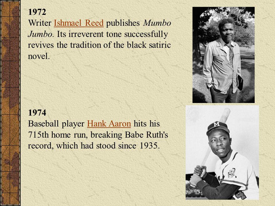 1972 Writer Ishmael Reed publishes Mumbo Jumbo