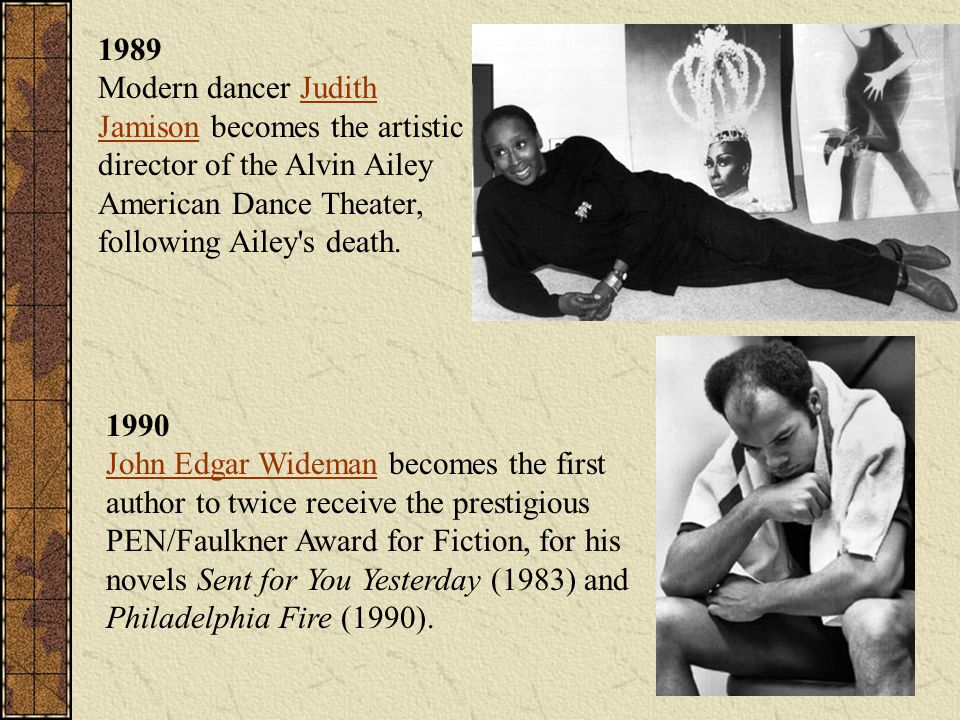 1989 Modern dancer Judith Jamison becomes the artistic director of the Alvin Ailey American Dance Theater, following Ailey s death.