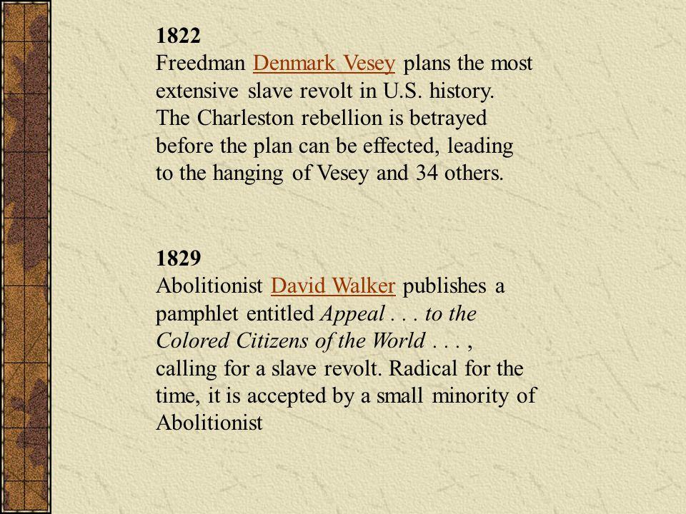 1822 Freedman Denmark Vesey plans the most extensive slave revolt in U