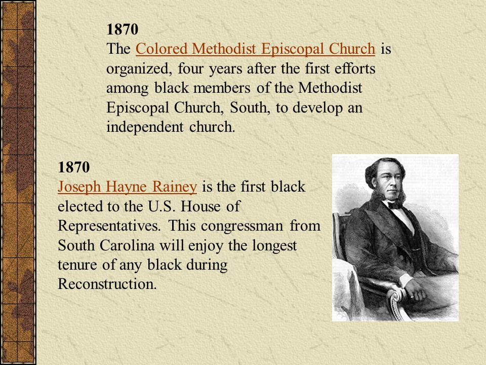1870 The Colored Methodist Episcopal Church is organized, four years after the first efforts among black members of the Methodist Episcopal Church, South, to develop an independent church.
