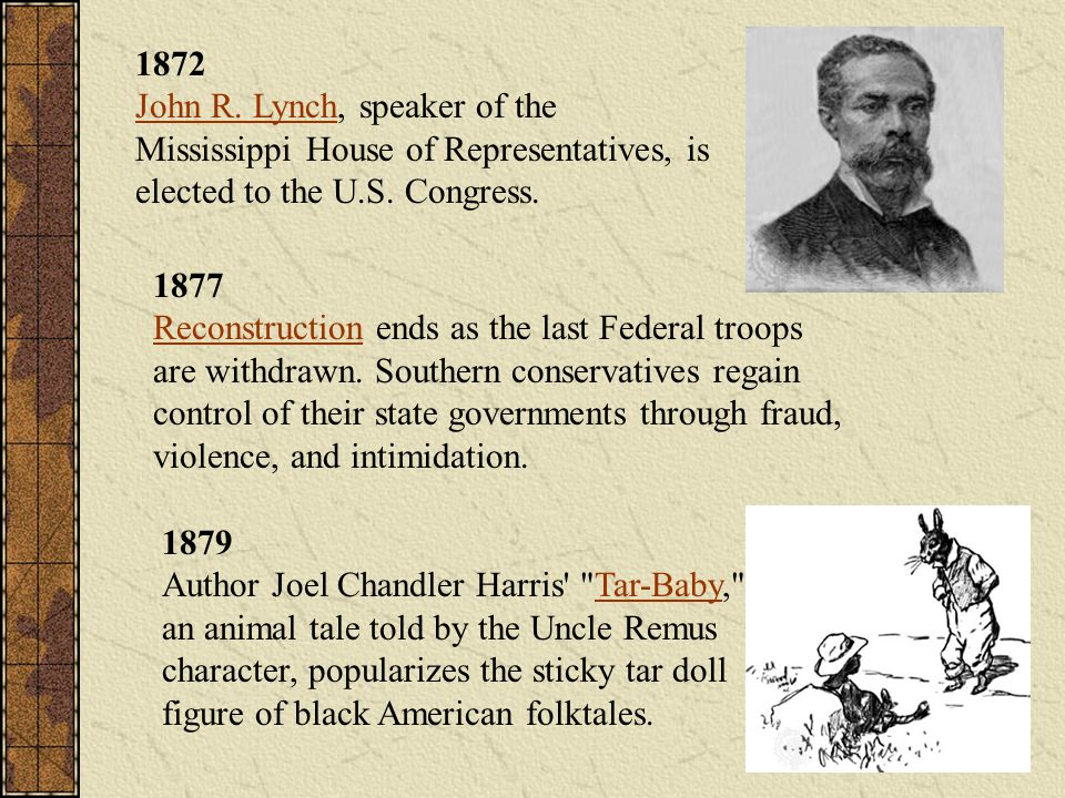 1872 John R. Lynch, speaker of the Mississippi House of Representatives, is elected to the U.S. Congress.