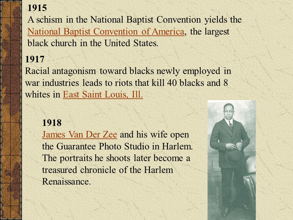 1915 A schism in the National Baptist Convention yields the National Baptist Convention of America, the largest black church in the United States.