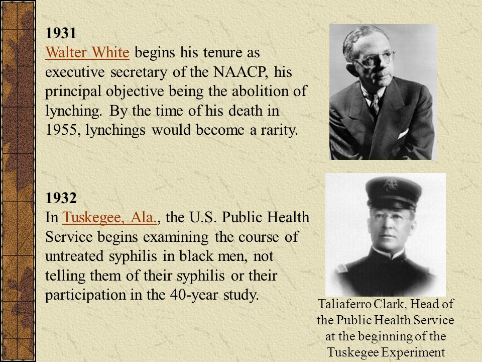 1931 Walter White begins his tenure as executive secretary of the NAACP, his principal objective being the abolition of lynching. By the time of his death in 1955, lynchings would become a rarity.