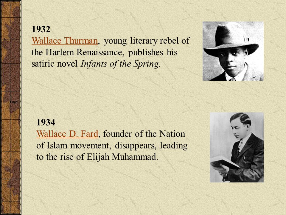 1932 Wallace Thurman, young literary rebel of the Harlem Renaissance, publishes his satiric novel Infants of the Spring.