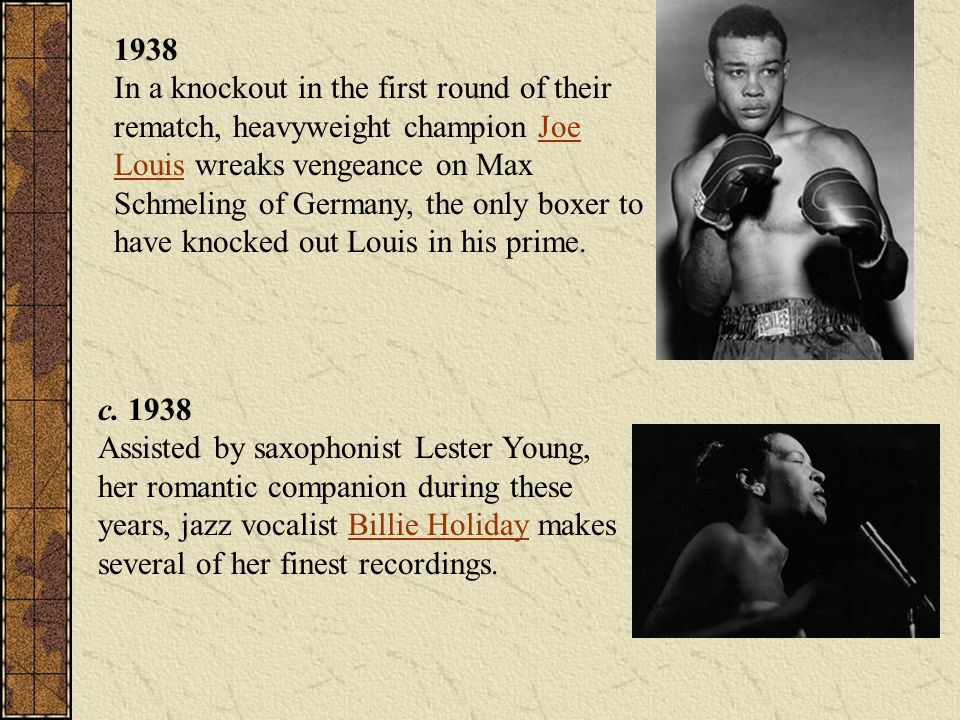 1938 In a knockout in the first round of their rematch, heavyweight champion Joe Louis wreaks vengeance on Max Schmeling of Germany, the only boxer to have knocked out Louis in his prime.
