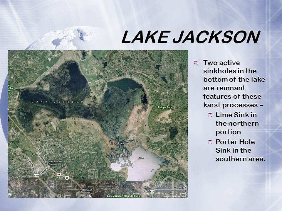LAKE JACKSON Two active sinkholes in the bottom of the lake are remnant features of these karst processes –